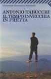 Antonio Tabucchi - Il tempo invecchia in fretta.