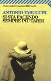 Antonio Tabucchi - Si sta facendo sempre piu tardi.