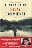 Ninfa dormiente : romanzo / Ilaria Tuti | Tuti, Ilaria. Auteur