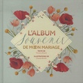 Floriana Brianti et Claudia Bordin - L'album souvenir de mon mariage.