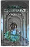 Victoria Mas - Il ballo delle pazze.