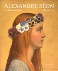 Jean-David Jumeau-Lafond et Delphine Durand - Alexandre Séon (1855-1917) - La beauté idéale.