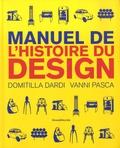 Manuel de l'histoire du design / Domitilla Dardi, Vanni Pasca | Dardi, Domitilla (1970-....)