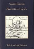 Antonio Tabucchi - Racconti Con Figure.