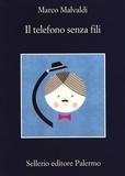 Marco Malvaldi - Il telefono senza fili.