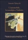 Antonio Tabucchi - L'automobile, la nostalgia e l'infinito - Su Fernando Pessoa.