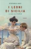 Stefania Auci - La saga dei Florio - Tome 1, I Leoni di Sicilia.