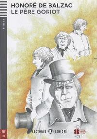 Honoré de Balzac - Le père Goriot. 1 CD audio