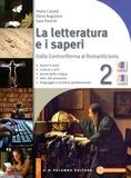 Pietro Cataldi et Elena Angioloni - La letterature a i saperi - Tome 2, Dalla Controriforma al Romanticismo.
