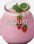 Cinzia Trenchi - Yaourt : 50 recettes faciles.