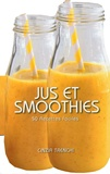 Cinzia Trenchi - Jus et smoothies - 50 recettes faciles.