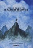 Paolo Cognetti - Il ragazzo selvatico - Quaderno di montagna.