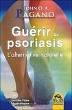 John Pagano - Guérir du psoriasis - L'alternative naturelle.