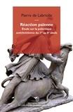 Pierre de Labriolle - Réaction païenne - Etude sur la polémique antichrétienne du 1er au 6e siècle.