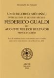 Alexandre de Danann - Un Rose-Croix méconnu entre le XVIIe et le XVIIIe siècles : Federico Gualdi ou Auguste Melech Hultazob, prince d'Achem.
