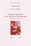 Robert Fludd - Oeuvres complètes - Volume 1, Apologie sommaire ; Traité théologo-philosophique.