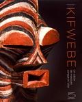 François Neyt - Kifwebe - Un siècle de masques songye et luba.
