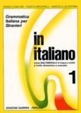 Angelo Chiuchiu et Fausto Minciarelli - In italiano 1 - Grammatica italiana per stranieri.
