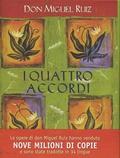 Miguel Ruiz - I quattro accordi - Guida pratica alla liberta' personale - Un libro di saggezza tolteca.