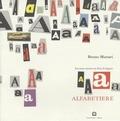 Alfabetiere : facciamo insieme un libro da leggere / Bruno Munari | Munari, Bruno (1907-1998). Auteur