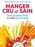 """Stefano Momentè et Sara Cargnello - Manger cru et sain - Mon premier livre de """"crusine"""" vivante."""