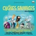 Les cygnes sauvages / Réalisation :Charlie Dupont | Dupont, Charlie