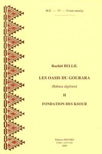 Rachid Bellil - Les oasis du Gourara (Sahara algérien) - Tome 2, Fondation des ksour.