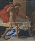 Nicolas Sainte Fare Garnot et Jan De Maere - Du baroque au classicisme - Rubens, Poussin et les peintres au XVIIe siècle.