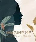 Lisa Den Teuling - Imagine me - Visualizing your identity.