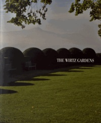 Bertrand Limbour et Jacques Wirtz - The Wirtz Gardens.