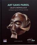 Julien Volper - Art sans pareil - Objets merveilleux du Musée royal de l'Afrique centrale.