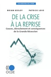 Brian Keeley et Patrick Love - De la crise à la reprise - Causes, déroulement et conséquences de la Grande Récession.