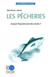 Patrick Love - Les pêcheries - Jusqu'à l'épuisement des stocks ?.