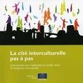 Conseil de l'Europe - La cité interculturelle pas à pas - Guide pratique pour l'application du modèle urbain de l'intégration interculturelle.