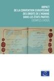 Conseil de l'Europe - Impact de la Convention européenne des droits de l'homme dans les Etats parties - Exemples choisis.