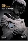 Ugo Schiavi - Et in Arcadia....
