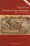 Luis Cardoso - Crónica De Uma Travessia - A epoca do Ai-Dik-Funam.