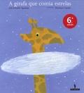 Henrique Cayatte et José Eduardo Agualusa - A girafa que comia estrelas.