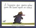 Werner Holzwarth et Wolf Erlbruch - A toupeira que queria saber quem lhe fizera aquilo na cabeça.