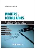 António Soares Da Rocha - Minutas e Formulários - Anotados e Comentados.