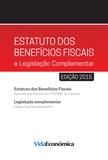 Vida Económica - Estatuto dos Benefícios Fiscais e Legislação Complementar - 2015.
