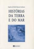 Sophia de Mello Breyner Andresen - Historias da terra e do mar.