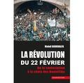 Mahdi Boukhalfa - La révolution du 22 février - De la contestation à la chute des Bouteflika.