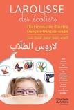 Larousse - Larousse des écoliers - Dictionnaire illustré français-français-arabe.