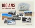 Marie-Pascale Rauzier - 100 ans sur les routes du Maroc.