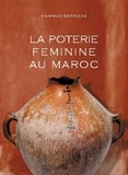 Hammad Berrada - La poterie féminine au Maroc.