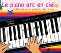Chantal Muller-Simmerling - Le piano arc-en-ciel - Méthode pour enfants dès 4 ans.