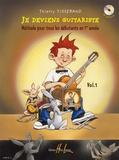 Thierry Tisserand - Je deviens guitariste - Volume 1, Méthode pour tous les débutants en 1re année. 1 CD audio