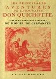 Miguel de Cervantès - Les principales aventures de l'admirable Don Quichotte.
