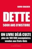 Dette : 5000 ans d'histoire / David Graeber | Graeber, David (1961-....)